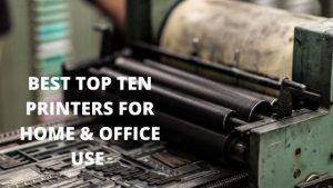 best top ten printers for Home & Office Use in 2020