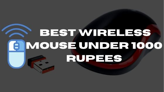 ten best wireless mouse under 1000 rupees – tested & reviewed
