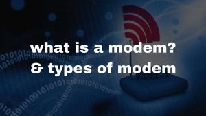 what is a modem? & types of modem