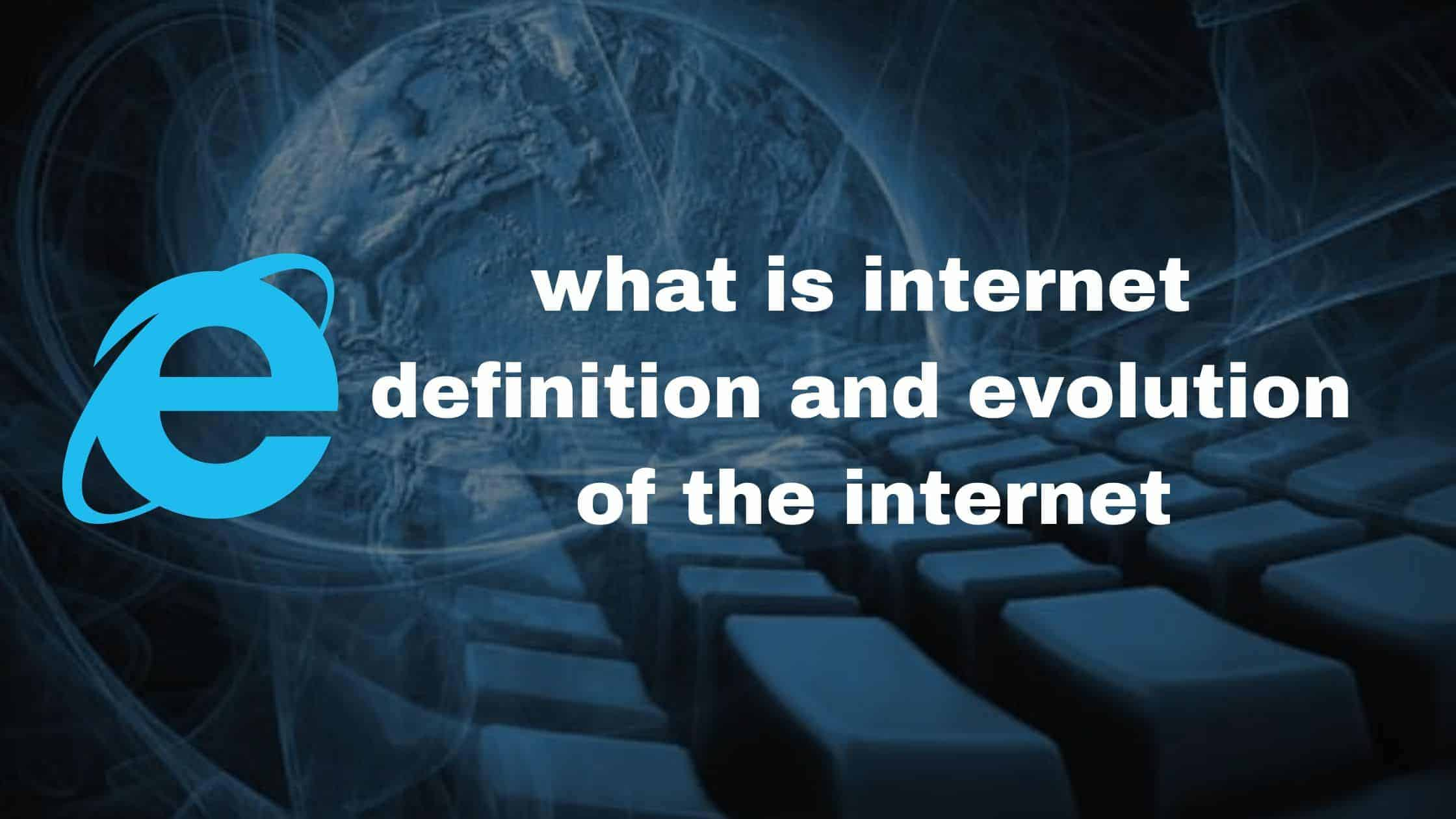 what is internet definition and evolution of the internet