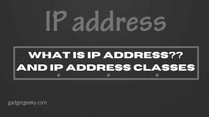 what is ip address?? and ip address classes