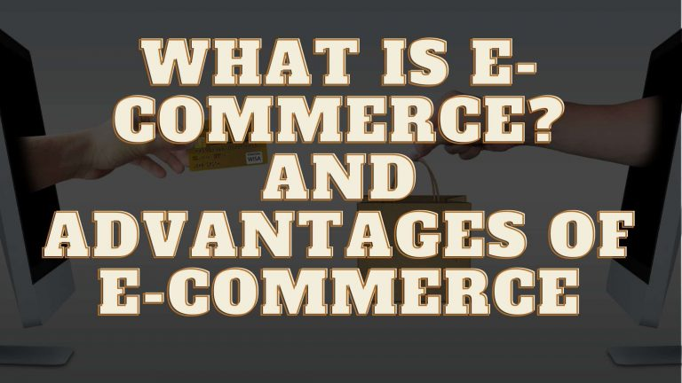 what is e-commerce? and Advantages of e-commerce