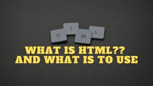 what is HTML?? and what is to use