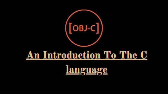An Introduction To The C language