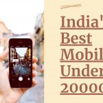 India's 6 Best Mobile Under 20000